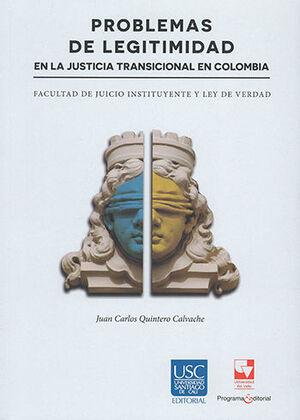 PROBLEMAS DE LEGITIMIDAD EN LA JUSTICIA TRANSICIONAL EN COLOMBIA