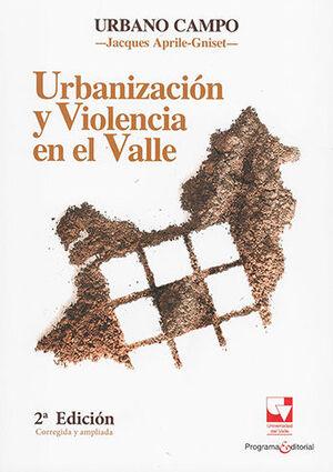 URBANIZACION Y VIOLENCIA EN EL VALLE - 2.ª ED. 2017