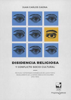 DISIDENCIA RELIGIOSA Y CONFLICTO SOCIO CULTURAL
