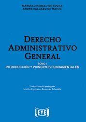 DERECHO ADMINISTRATIVO GENERAL TOMO 1 INTRODUCCION Y PRINCIPIOS FUNDAMENTALES