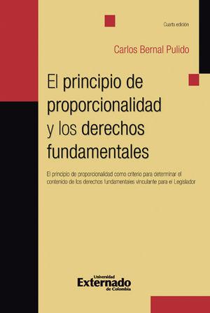 PRINCIPIO DE PROPORCIONALIDAD Y LOS DERECHOS FUNDAMENTALES, EL CUARTA EDICIÓN
