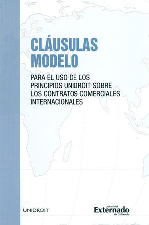 CLAUSULAS MODELO PARA EL USO DE LOS PRINCIPIOS UNIDROIT SOBRE LOS CONTRATOS COMERCIALES INTERNACIONA