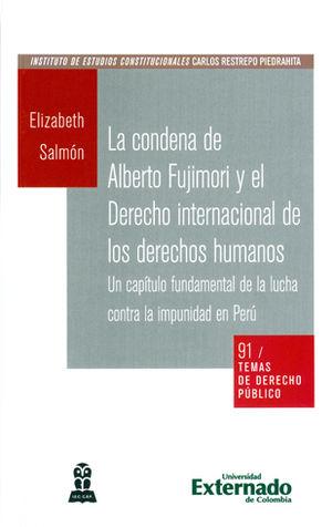 CONDENA DE ALBERTO FUJIMORI Y EL DERECHO INTERNACIONAL DE LOS DERECHOS HUMANOS, LA