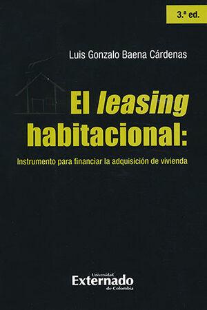 LEASING HABITACIONAL: INSTRUMENTO PARA FINANCIAR LA ADQUISICION DE VIVIENDA, EL. (3ERA) EDICION