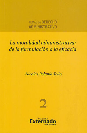 MORALIDAD ADMINISTRATIVA, LA - TEMAS DE REDECHO ADMINISTRATIVO 2