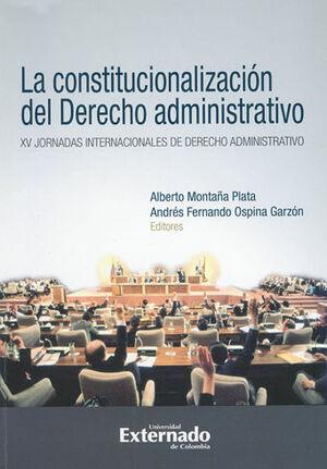 CONSTITUCIONALIZACIÓN DEL DERECHO ADMINISTRATIVO XV JORNADAS INTERNACIONALES DE DERECHO ADMINISTRATI