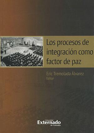 PROCESOS DE INTEGRACIÓN COMO FACTOR DE PAZ, LOS