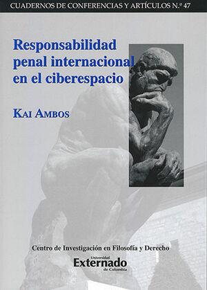 RESPONSABILIDAD PENAL INTERNACIONAL EN EL CIBERESPACIO - CUADERNOS DE CONFERENCIAS Y ARTICULOS #47