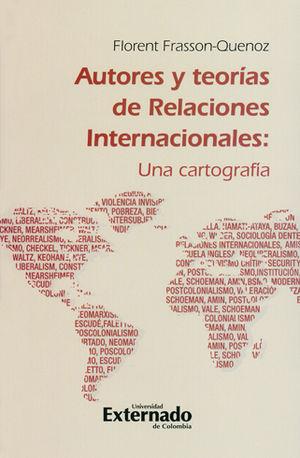 AUTORES Y TEORIAS DE RELACIONES INTERNACIONALES UNA CARTOGRAFIA