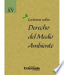 LECTURAS SOBRE DERECHO DEL MEDIO AMBIENTE T. XV