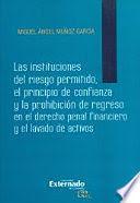 INSTITUCIONES DEL RIESGO PERMITIDO, EL PRINCIPIO DE CONFIANZA Y LA PROHIBICIÓN DE REGRESO EN EL DERECHO PENAL FINANCIERO Y EL LAVADO DE ACTIVOS, LAS