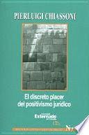 DISCRETO PLACER DEL POSITIVISMO JURÍDICO. SERIE TEORÍA JURÍDICA Y FILOSOFÍA DEL DERECHO, EL. N.° 77