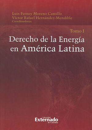 DERECHO DE LA ENERGIA  EN AMERICA LATINA TOMO I
