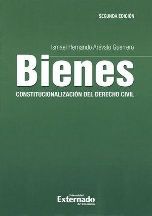 BIENES CONSTITUCIONALIZACIÓN DEL DERECHO CIVIL. SEGUNDA EDICIÓN