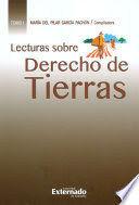 LECTURAS SOBRE DERECHO DE TIERRAS. TOMO I