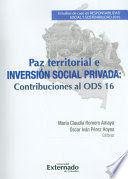 PAZ TERRITORIAL E INVERSION SOCIAL PRIVADA CONTRIBUCIONES AL ODS 16