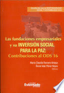FUNDACIONES EMPRESARIALES Y SU INVERSION SOCIAL PARA LA PAZ CONTRIBUCIONES AL ODS 16, LAS