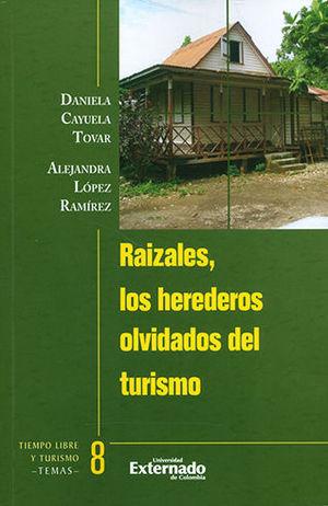 RAIZALES, LOS HEREDEROS OLVIDADOS DEL TURISMO