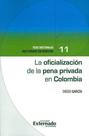 OFICIALIZACION DE LA PENA PRIVADA EN COLOMBIA, LA