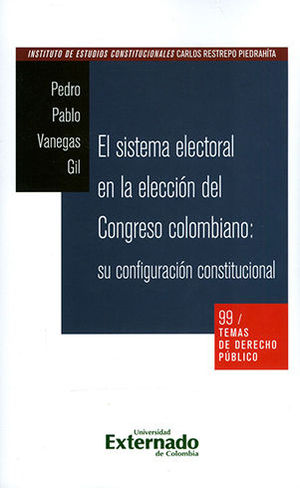 SISTEMA ELECTORAL EN LA ELECCION DEL CONGRESO COLOMBIANO SU CONFIGURACION CONSTITUCIONAL, EL