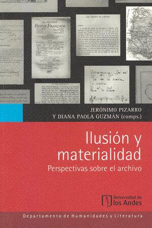 ILUSION Y MATERIALIDAD PERSPECTIVAS SOBRE EL ARCHIVO