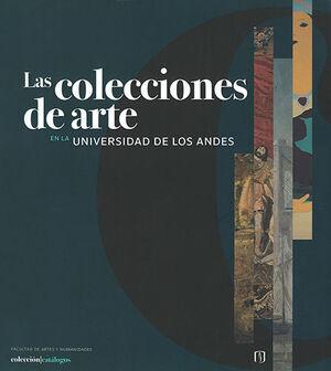 COLECCIONES DE ARTE EN LA UNIVERSIDAD DE LOS ANDES, LAS