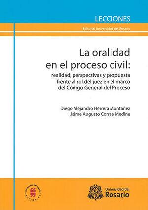 ORALIDAD EN EL PROCESO CIVIL: REALIDAD, PERSPECTIVAS Y PROPUESTA FRENTE AL ROL DEL JUEZ EN EL MARCO