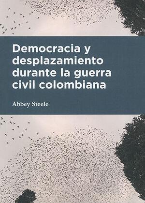 DEMOCRACIA Y DESPLAZAMIENTO DURANTE LA GUERRA CIVIL COLOMBIANA