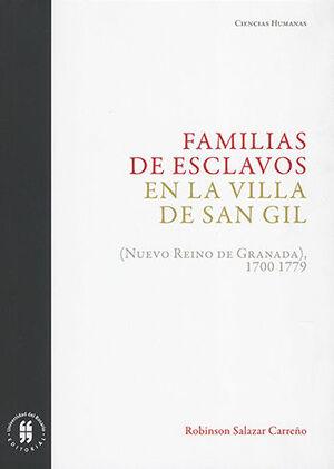 FAMILIAS DE ESCLAVOS EN LA VILLA DE SAN GIL (NUEVO REINO DE GRANADA), 1700-1779