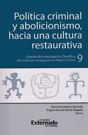 POLITICA CRIMINAL Y ABOLICIONISMO HACIA UNA CULTURA RESTAURATIVA