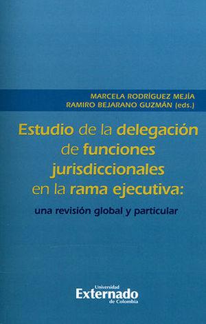 ESTUDIO DE LA DELEGACION DE FUNCIONES JURISDICCIONALES EN LA RAMA EJECUTIVA