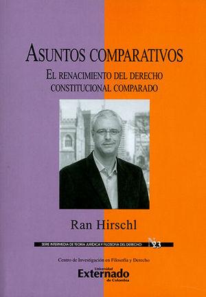 ASUNTOS COMPARATIVOS EL RENACIMIENTO DEL DERECHO CONSTITUCIONAL COMPARADO
