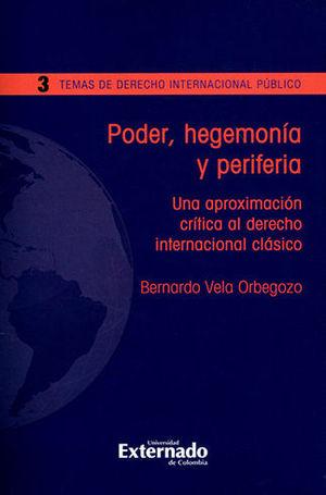 PODER, HEGEMONIA Y PERIFERIA - TEMAS DE DERECHO INTERNACIONAL PUBLICO #3