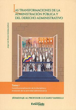 TRANSFORMACIONES DE LA ADMINISTRACIÓN PÚBLICA Y DEL DERECHO ADMINISTRATIVO, LAS. TOMO I
