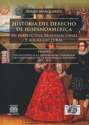HISTORIA DEL DERECHO DE HISPANOAMÉRICA. TOMO I