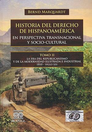 HISTORIA DEL DERECHO DE HISPANOAMÉRICA. TOMO II
