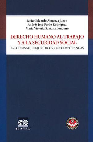 DERECHO HUMANO AL TRABAJO Y A LA SEGURIDAD SOCIAL