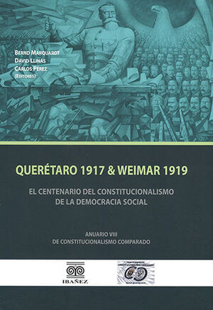QUERÉTARO 1917 & WEIMAR 1919