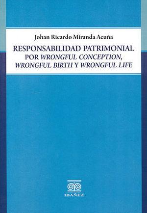 RESPONSABILIDAD PATRIMONIAL POR WRONGFUL CONCEPTION, WRONGFUL BIRTH Y WRONGFUL LIFE