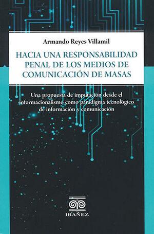 HACIA UNA RESPONSABILIDAD PENAL DE LOS MEDIOS DE COMUNICACIÓN DE MASAS