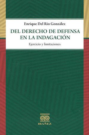 DEL DERECHO DE DEFENSA EN LA INDAGACION