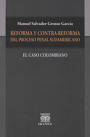 REFORMA Y CONTRA-REFORMA DEL PROCESO PENAL SUDAMERICANO