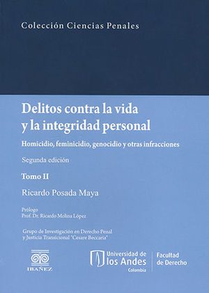 DELITOS CONTRA LA VIDA Y LA INTEGRIDAD PERSONAL. TOMO II SEGUNDA EDICIÓN