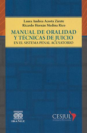 MANUAL DE ORALIDAD Y TÉCNICAS DE JUICIO EN EL SISTEMA PENAL ACUSATORIO