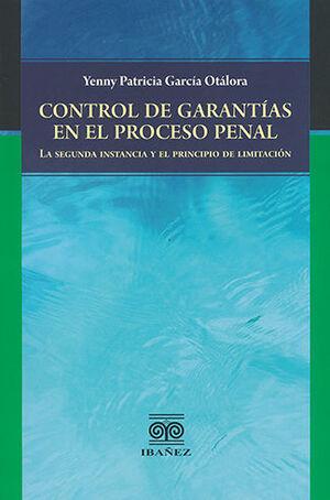 CONTROL DE GARANTIAS EN EL PROCESO PENAL