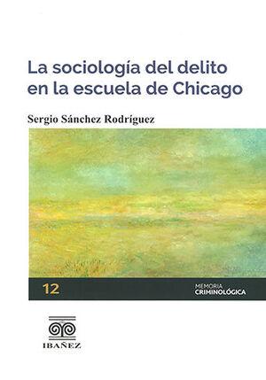 SOCIOLOGÍA DEL DELITO EN LA ESCUELA DE CHICAGO, LA