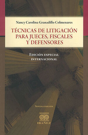 TÉCNICAS DE LITIGACION PARA JUECES, FISCALES Y DEFENSORES