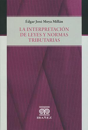 INTERPRETACIÓN DE LEYES Y NORMAS TRIBUTARIAS, LA
