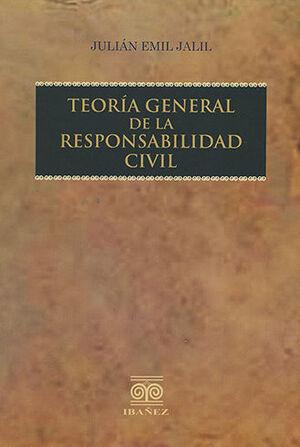 TEORÍA GENERAL DE LA RESPONSABILIDAD CIVIL