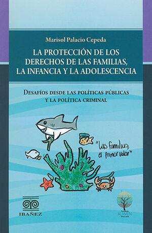 PROTECCIÓN DE LOS DERECHOS DE LAS FAMILIAS, LA INFANCIA Y LA ADOLESCENCIA, LA